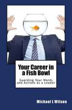 Your Career in a Fish Bowl