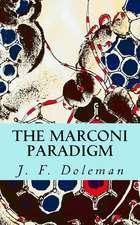 The Marconi Paradigm