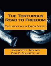 The Torturous Road to Freedom