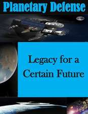 Planetary Defense - Legacy for a Certain Future