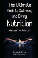 The Ultimate Guide to Swimming and Diving Nutrition