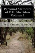 Personal Memoirs of P.H. Sheridan Volume I