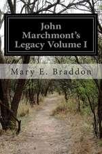 John Marchmont's Legacy Volume I
