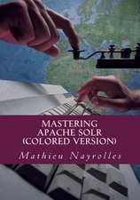 Mastering Apache Solr (Colored Version)