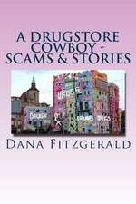 A Drugstore Cowboy - Scams & Stories