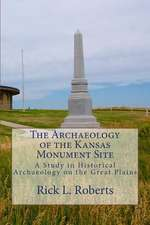The Archaeology of the Kansas Monument Site