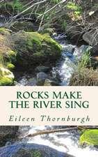 Rocks Make the River Sing