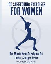 105 Stretching Exercises for Women
