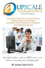 Upscale Your Virtual Assistant Business