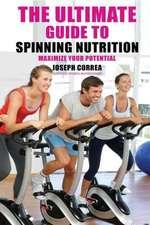The Ultimate Guide to Spinning Nutrition