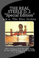 The Real Steele D. J. Special Edition