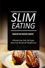 Slim Eating - Breakfast and Munchies Cookbook