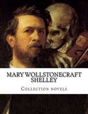 Mary Wollstonecraft Shelley, Collection Novels