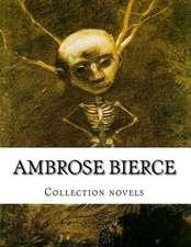 Ambrose Bierce, Collection Novels