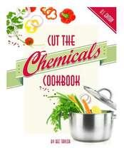 Cut the Chemicals Cookbook U.S. Edition