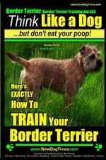 Border Terrier, Border Terrier Training AAA Akc