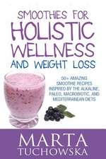 Smoothies for Holistic Wellness and Weight Loss