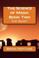 The Science of Magic Book Two the Quest