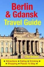 Berlin & Gdansk Travel Guide