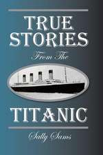 True Stories from the Titanic