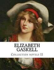 Elizabeth Gaskell, Collection Novels II