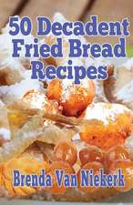 50 Decadent Fried Bread Recipes