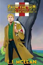 From the Den - Seven Stories of a Healer Wizard