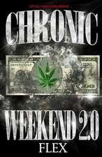 Chronic Weekend 2.0