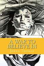 A War to Believe in