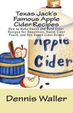 Texas Jack's Famous Apple Cider Recipes