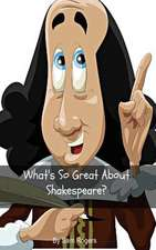 What's So Great about Shakespeare?