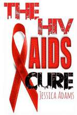 The HIV and AIDS Cure
