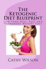 The Ketogenic Diet Blueprint