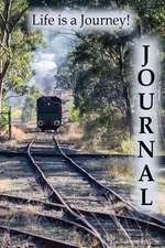 Life Is a Journey! Journal