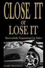 Close It or Lose It