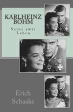 Karlheinz Bohm Seine Zwei Leben