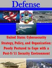 United States Cybersecurity Strategy, Policy, and Organization