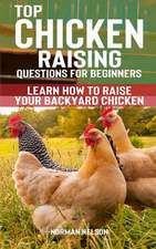 Top Chicken Raising Questions for Beginners