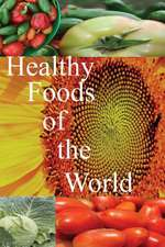 Healthy Foods of the World