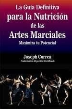 La Guia Definitiva Para La Nutricion de Las Artes Marciales