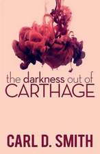 The Darkness Out of Carthage