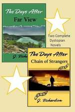 The Days After (Far View) and the Days After (Chain of Strangers)