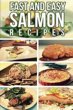 Fast and Easy Salmon Recipes