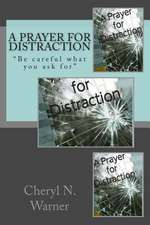 A Prayer for Distraction