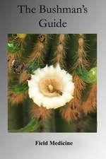 The Bushman's Guide to Field Medicine