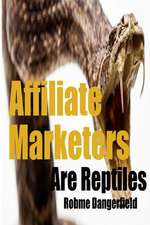 Affiliate Marketers Are Reptiles