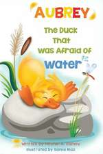 Aubrey the Duck That Was Afraid of Water