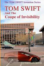 Tom Swift and the Coupe of Invisibility