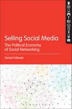 Selling Social Media: The Political Economy of Social Networking