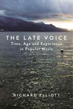 The Late Voice: Time, Age and Experience in Popular Music